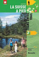 La Suisse à Pied #2 le Trans Swiss Trail