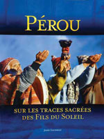 Pérou: sur les Traces Sacrées des Fils du Soleil