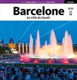 Barcelone, la Ville de Gaudí