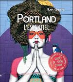 Portland (Oregon) l'Essentiel