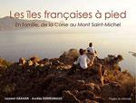 Les Îles Françaises à Pied : de la Corse au Mont-St-Michel