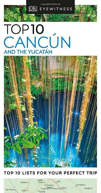 Eyewitness Top 10 Cancun & the Yucatan
