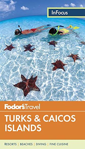 Fodor in Focus Turks & Caicos, 3rd Ed.