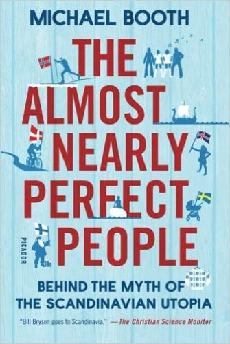 The Almost Nearly Perfect People: the Scandinavian Utopia