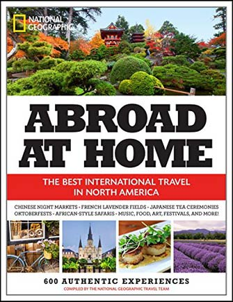 Abroad At Home: 600 Travel Experiences in North America
