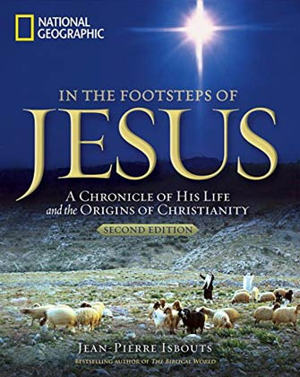 National Geographic in the Footsteps of Jesus