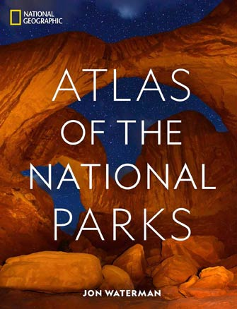 National Geographic Atlas of the National Parks (Usa)