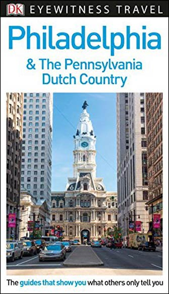 Eyewitness Philadelphia & the Pennsylvania Dutch
