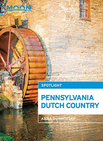 Moon Spotlight Pennsylvania Dutch Country, 2nd Ed.