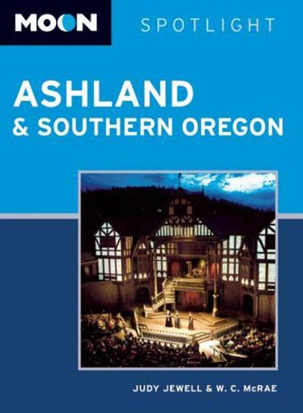 Moon Spotlight Ashland & Southern Oregon, 3rd Ed.