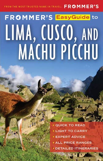 Frommer Easyguide to Lima, Cuzco and Machu Picchu