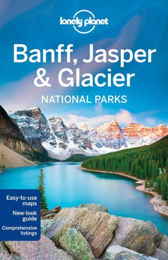 Lonely Planet Banff, Glacier & Jasper National Parks, 4th Ed