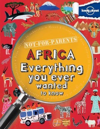 Lonely Planet Not For Parents: Africa, 1st Ed.