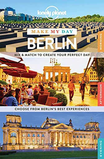 Lonely Planet Make My Day Berlin, 1st Ed.
