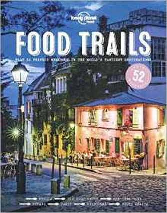 Lonely Planet Food Trails - 52 Itineraries