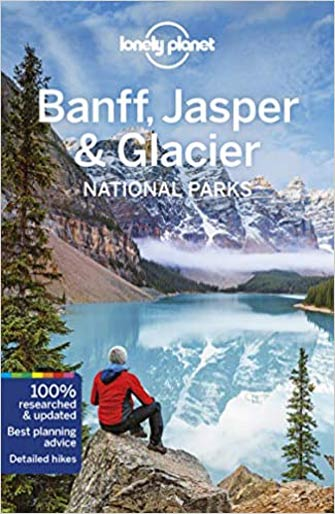 Lonely Planet Banff, Glacier & Jasper National Parks