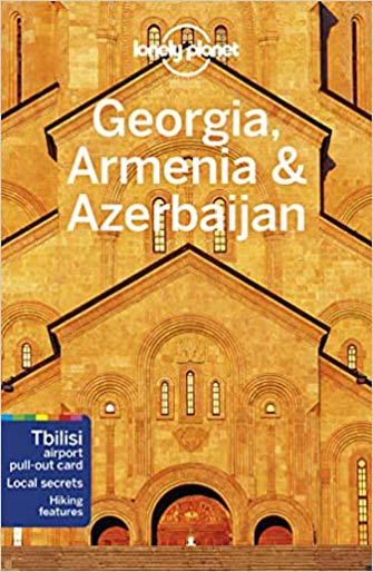 Lonely Planet Georgia, Armenia, Azerbaijan, Caucasus