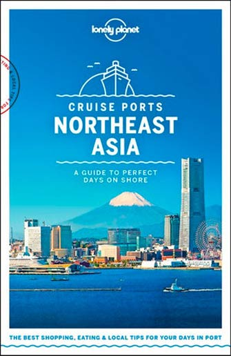 Lonely Planet Cruise Ports Northeast Asia