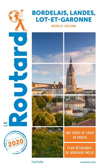 Routard Bordelais, Landes & Lot-et-Garonne 2020