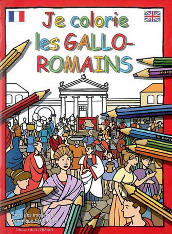 Je Colorie Gallo-Romains (Fr., Engl.)