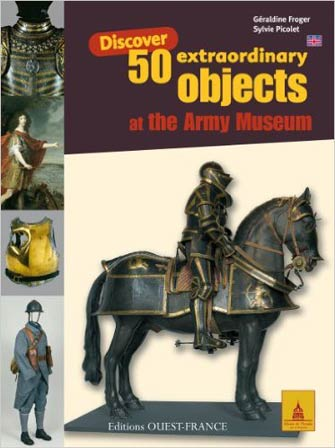 50 Extraordinary objects at the Army Museum
