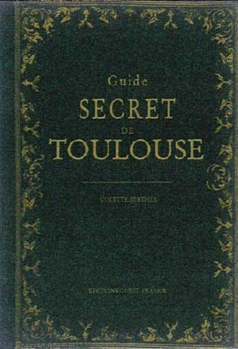 Guide Secret de Toulouse