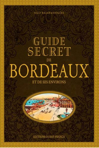 Guide Secret de Bordeaux