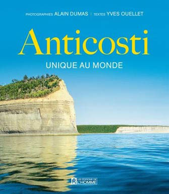 Anticosti : Unique au Monde