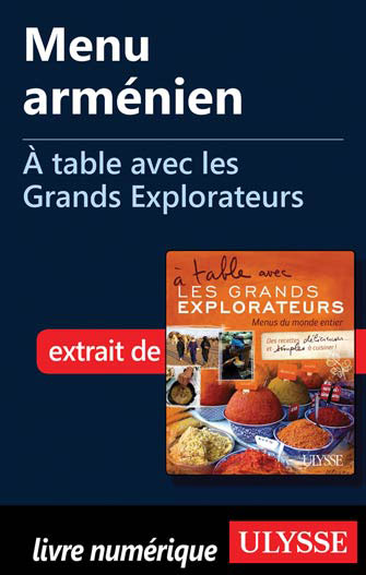 Menu arménien - À table avec les Grands Explorateurs