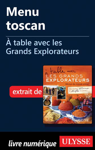 Menu toscan - À table avec les Grands Explorateurs