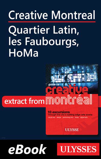 Creative Montreal - Quartier Latin, les Faubourgs, HoMa