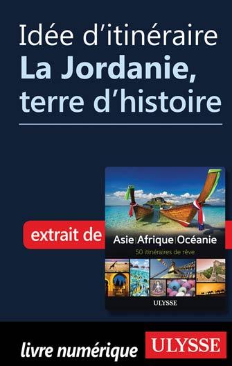 Idee D Itineraire La Jordanie Terre D Histoire