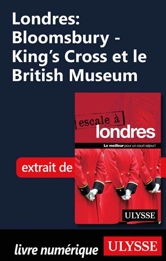 Londres: Bloomsbury - King's Cross et le British Museum