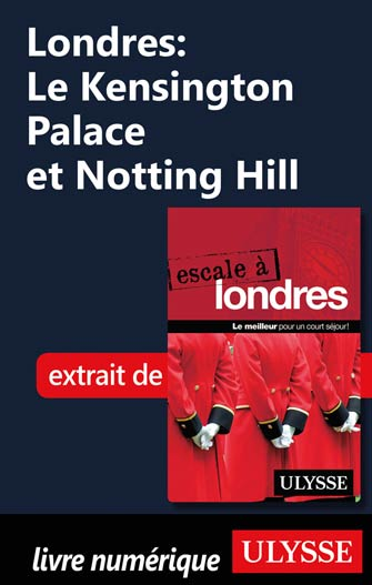 Londres: Le Kensington Palace et Notting Hill