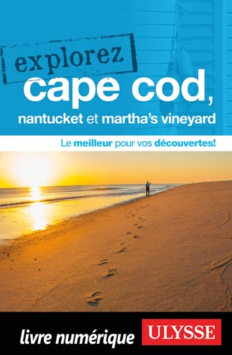 Explorez Cape Cod, Nantucket et Martha