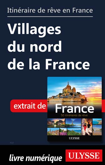 Itinéraire de rêve en France - Villages du nord de la France