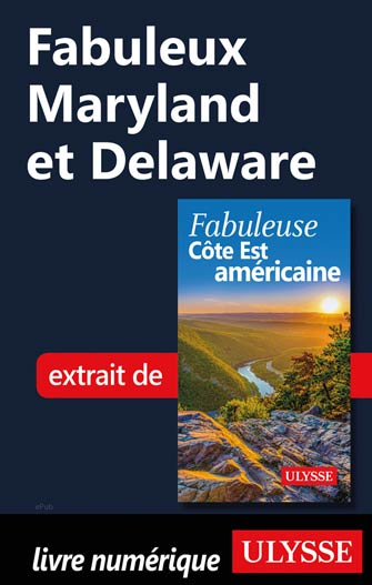 Fabuleux Maryland et Delaware