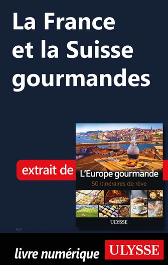 La France et la Suisse gourmandes