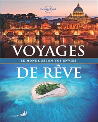 Lonely Planet Voyages de Rêve