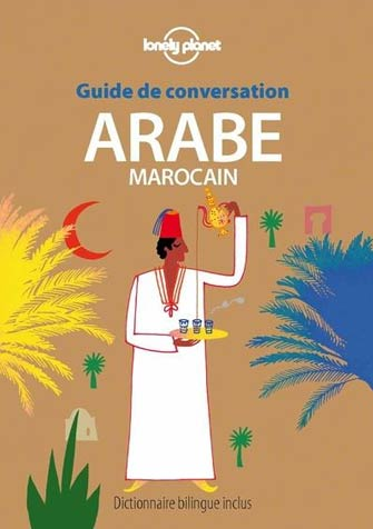 Lonely Planet Guide de Conversation Arabe Marocain