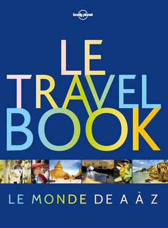 Lonely Planet Travel Book : le Monde de a à Z