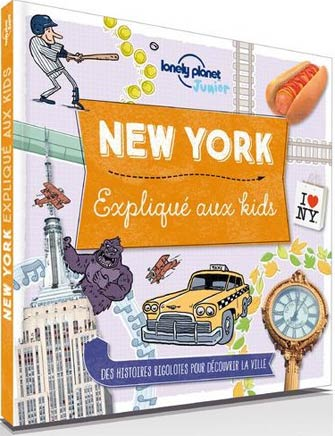 Lonely Planet New York Expliqué aux Kids