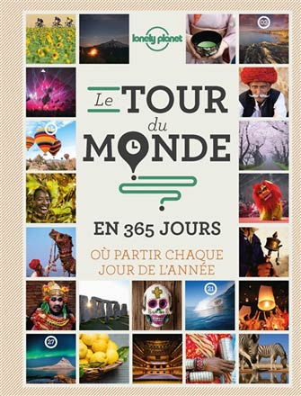 Lonely Planet le Tour du Monde en 365 Jours