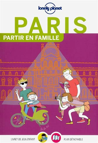 Lonely Planet Partir en Famille Paris
