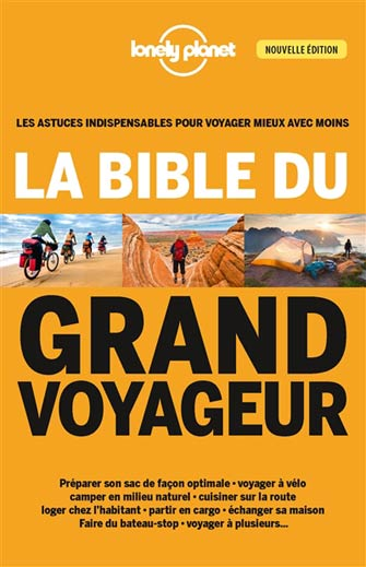 Lonely Planet la Bible du Grand Voyageur
