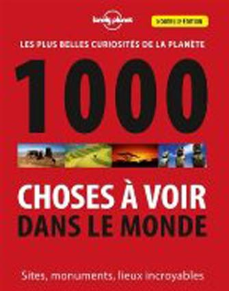 Lonely Planet 1000 Choses à Voir dans le Monde