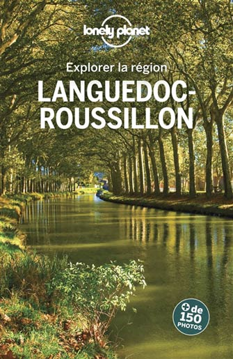 Lonely Planet Explorer le Languedoc-Roussillon