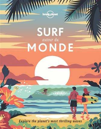 Lonely Planet Surf Autour du Monde