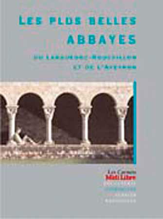 Plus Belles Abbayes Languedoc-Roussillon & Aveyron