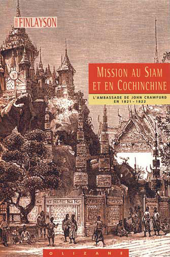 Mission au Siam & en Cochinchine: John Crawfurd 1821-1822